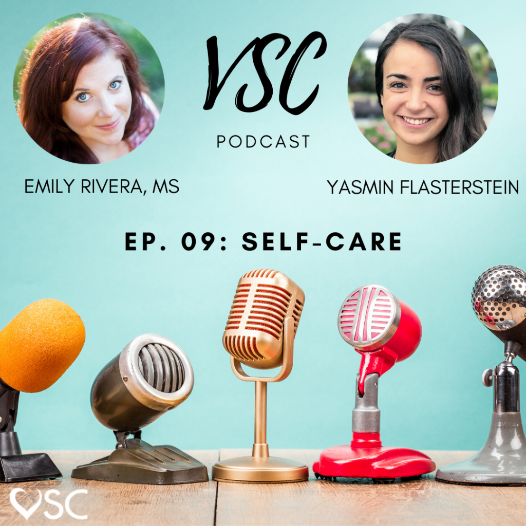 Two pictures of women, Emily River left, and Yasmin Flasterstein right. Different assorted microphones line the bottom. Titled VSC Podcast with the title of the podcast: Ep. 09 Self-Care