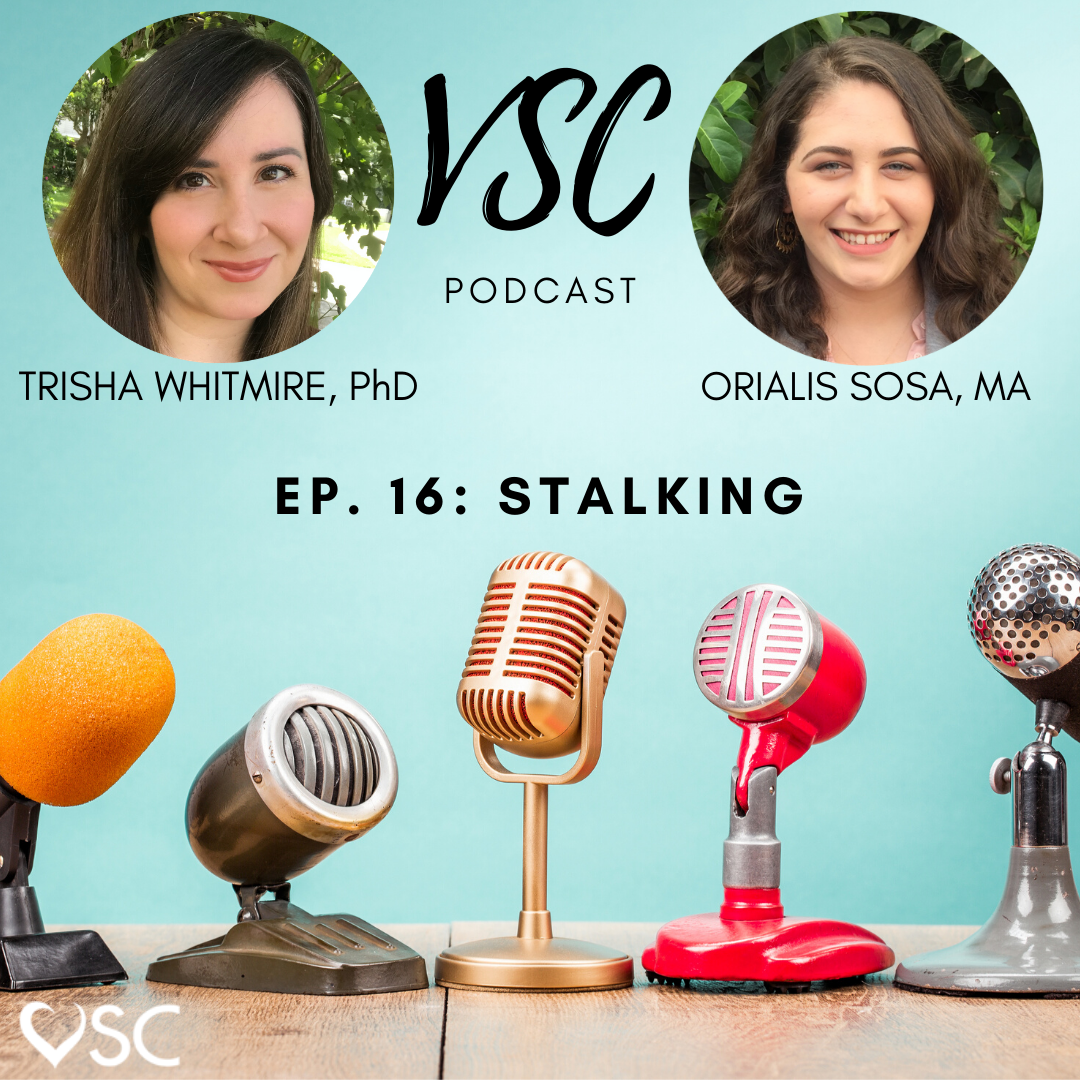 VSC Podcast Ep. 16: Stalking
